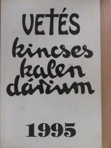 Bakallár József - Vetés Kincseskalendárium 1995 [antikvár]