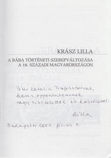 Krász Lilla - A bába történeti szerepváltozása a 18. századi Magyarországon (dedikált) [antikvár]