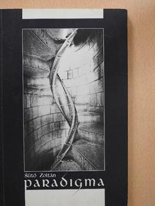 Sütő Zoltán - Paradigma (dedikált példány) [antikvár]