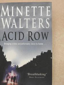 Minette Walters - Acid Row [antikvár]