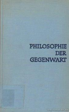 Schneider, Friedrich - Philosophie der Gegenwart [antikvár]
