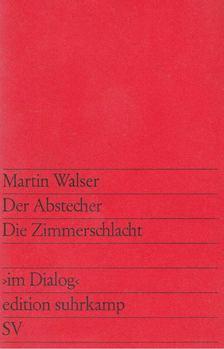 Martin Walser - Der Abstecher / Die Zimmerschlacht [antikvár]
