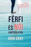 John Gray - Férfi és női kapcsolatok - A nemek közti harmónia megteremtéséről [eKönyv: epub, mobi]