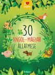 Lengyel Orsolya - 30 angol-magyar állatmese