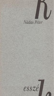 Nádas Péter - Esszék [antikvár]