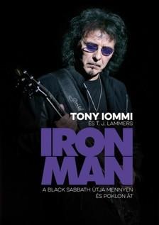 Tony Iommi, T. J. Lammers - Iron Man - a Black Sabbath útja mennyen és poklon át [eKönyv: epub, mobi]