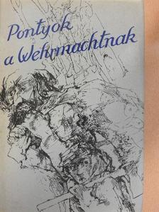 Alois Jirásek - Pontyok a Wehrmachtnak [antikvár]