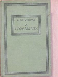 A. Conan Doyle - A nagy árnyék [antikvár]