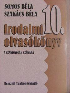Somos Béla - Irodalmi olvasókönyv 10. [antikvár]
