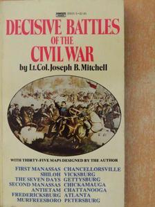 Lt. Col. Joseph B. Mitchell - Decisive Battles of the Civil War [antikvár]