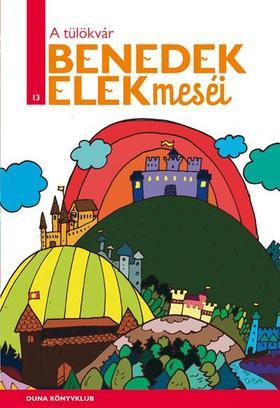 Benedek Elek - A TÜLÖKVÁR - BENEDEK ELEK MESÉI 13.