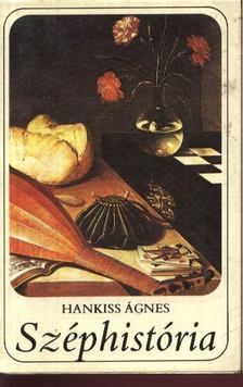 Hankiss Ágnes - Széphistória [antikvár]