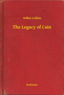 Wilkie Collins - The Legacy of Cain [eKönyv: epub, mobi]
