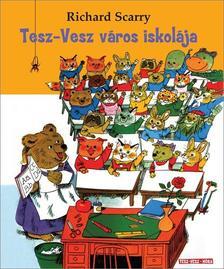 Richard Scarry - Tesz-vesz város iskolája