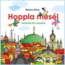 Bartos Erika - Hoppla meséi - Vendégségben Pécs városában