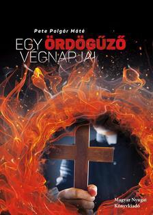 Pete Polgár Máté - Egy ördögűző végnapjai