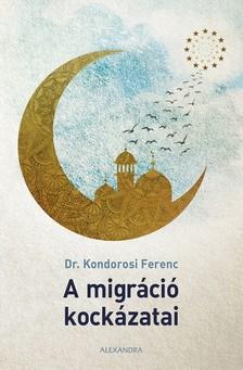 Kondorosi Ferenc - A migráció kockázatai [eKönyv: epub, mobi]