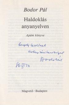 Bodor Pál - Haldoklás anyanyelven (dedikált) [antikvár]