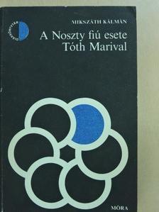 Mikszáth Kálmán - A Noszty fiú esete Tóth Marival  [antikvár]