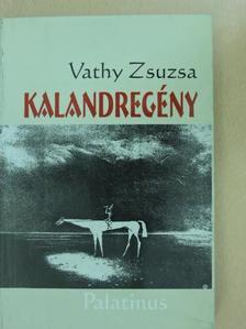 Vathy Zsuzsa - Kalandregény [antikvár]