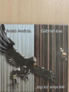 Arató András - Gábriel éve [antikvár]
