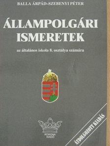 Balla Árpád - Állampolgári ismeretek  [antikvár]