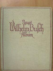 Adolf Nöldeke - Neues Wilhelm Busch Album (gótbetűs) [antikvár]