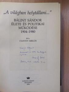 Csapody Miklós - Bálint Sándor élete és politikai működése 1904-1980 (dedikált példány) [antikvár]