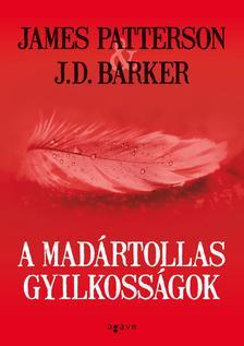 James Patterson & J.D. Barker - A madártollas gyilkosságok