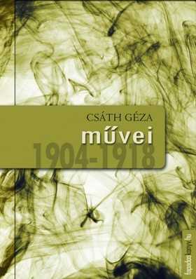 Csáth Géza - Csáth Géza művei 1904-1918