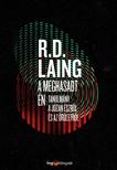 R. D. Laing - A meghasadt én - Tanulmány a józan észről és az őrületről [eKönyv: epub, mobi]