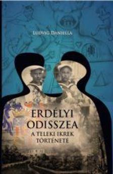 Ludvig Daniella - Erdélyi Odisszea