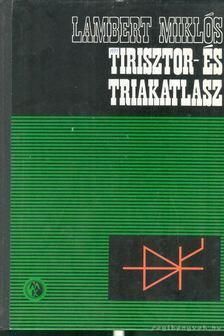 LAMBERT MIKLÓS - Tirisztor- és triakatlasz [antikvár]