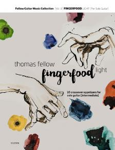 FELLOW, THOMAS - FINGERFOOD LIGHT. 10 CROSSOVER APPETIZERS FOR SOLO GUITAR (INTERMEDIATE)