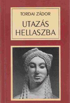 Tordai Zádor - Utazás Hellaszba [antikvár]