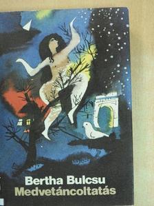 Bertha Bulcsu - Medvetáncoltatás [antikvár]