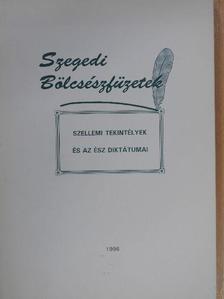 Baróti Tibor - Szellemi tekintélyek és az ész diktátumai [antikvár]