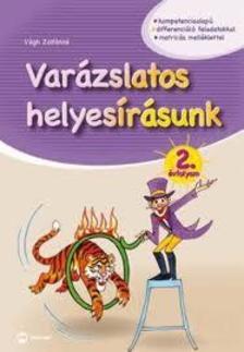 Végh Zoltánné - Varázslatos helyesírásunk 2. évfolyam