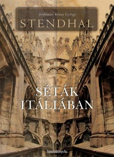 Stendhal - Séták Itáliában [eKönyv: epub, mobi]