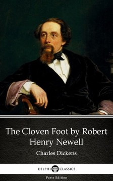 Delphi Classics Charles Dickens, - The Cloven Foot by Robert Henry Newell (Illustrated) [eKönyv: epub, mobi]