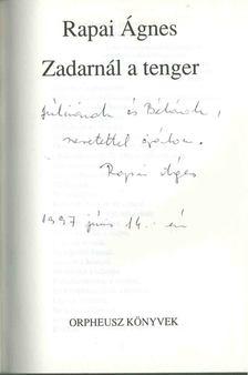 Rapai Ágnes - Zadarnál a tenger (dedikált) [antikvár]