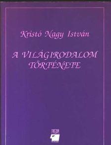 Kristó Nagy István - A világirodalom története I-II. [antikvár]