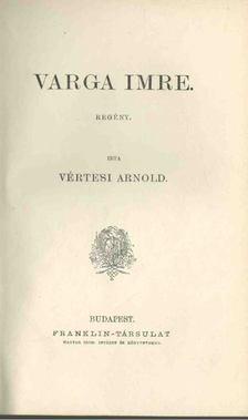 Vértesi Arnold - Varga Imre [antikvár]