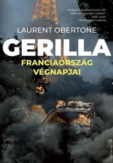 Laurent Obertone - Gerilla - Franciaország végnapjai ###