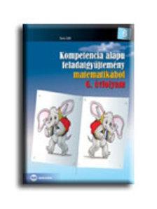 Soós Edit - Kompetencia alapú feladatgyűjtemény matematikából 6. évf.