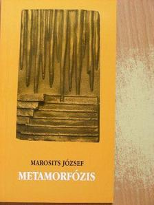 Marosits József - Metamorfózis [antikvár]