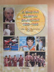 Hegyi Iván - A magyar olimpiai bajnokok 1896-1996 [antikvár]