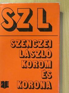 Szenczei László - Korom és korona [antikvár]