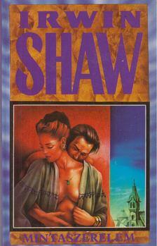 Shaw Irwin - Mintaszerelem [antikvár]