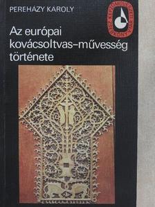 Pereházy Károly - Az európai kovácsoltvas-művesség története [antikvár]